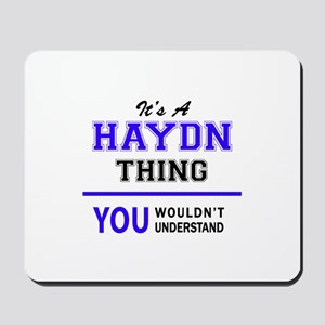 It's HAYDN thing, you wouldn't understan Mousepad
