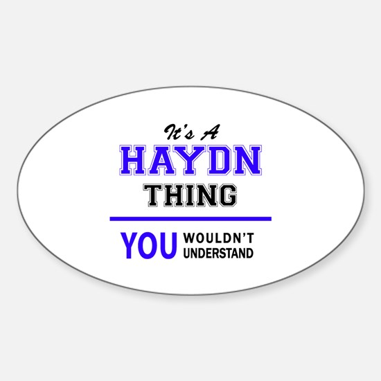 It's HAYDN thing, you wouldn't understand Decal