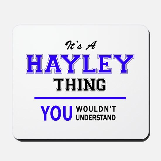 It's HAYLEY thing, you wouldn't understa Mousepad