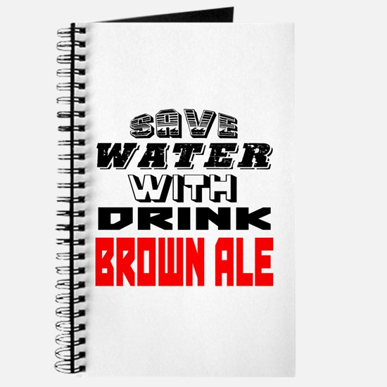 Save Water With Drink Brown Ale Designs Journal