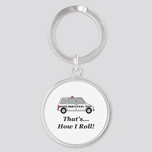 Dads Taxi How I Roll Round Keychain