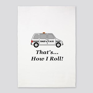 Dads Taxi How I Roll 5'x7'Area Rug