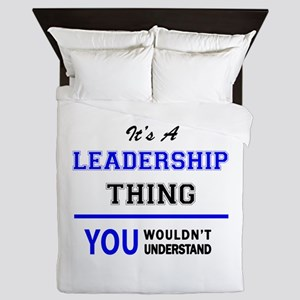 It's a LEADERSHIP thing, you wouldn't Queen Duvet