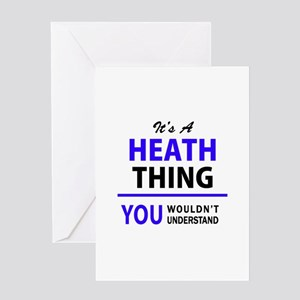 It's HEATH thing, you wouldn't unde Greeting Cards