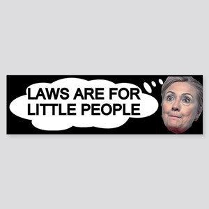 Hillary Above The Law Bumper Sticker
