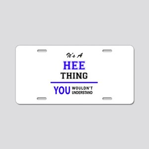 It's HEE thing, you wouldn' Aluminum License Plate