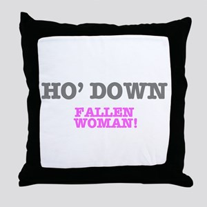 HO' DOWN - FALLEN WOMAN! Throw Pillow