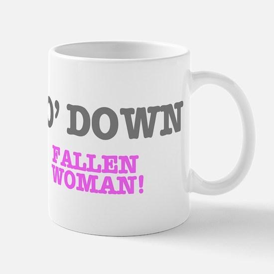 HO' DOWN - FALLEN WOMAN! Mugs