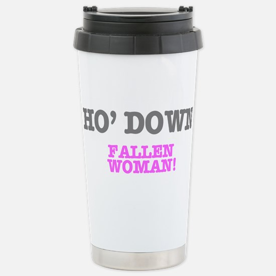 HO' DOWN - FALLEN WOMAN Stainless Steel Travel Mug