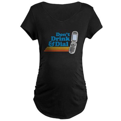 drunk dial Maternity Dark T-Shirt