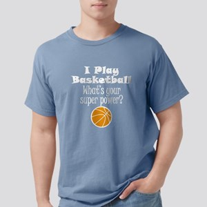 I Play Basketball What's Your Super Power? T-Shirt