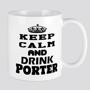 Keep Calm And Drink Porter Mug