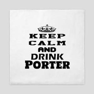 Keep Calm And Drink Porter Queen Duvet