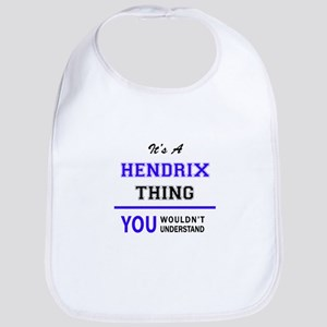 It's HENDRIX thing, you wouldn't understand Bib
