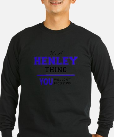 It's HENLEY thing, you wouldn' Long Sleeve T-Shirt
