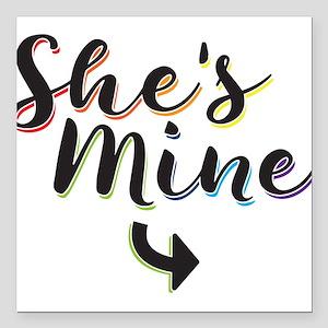 """She's Mine - Gay Pride Square Car Magnet 3"""" x 3"""""""