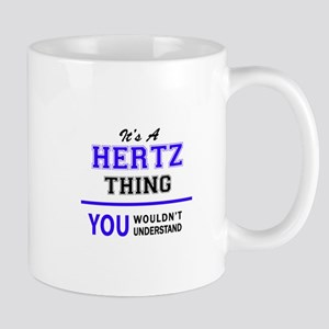 It's HERTZ thing, you wouldn't understand Mugs
