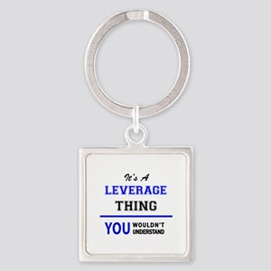 It's a LEVERAGE thing, you wouldn't unde Keychains