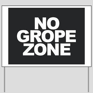NO GROPE ZONE Yard Sign
