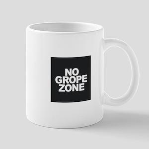 NO GROPE ZONE Mugs