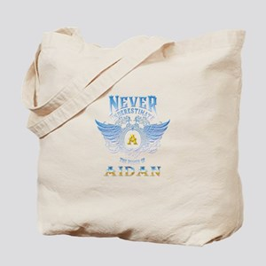 Never underestimate the power of aidan Tote Bag
