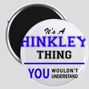 It's HINKLEY thing, you wouldn't understan Magnets