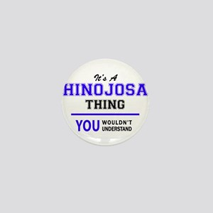 It's HINOJOSA thing, you wouldn't unde Mini Button