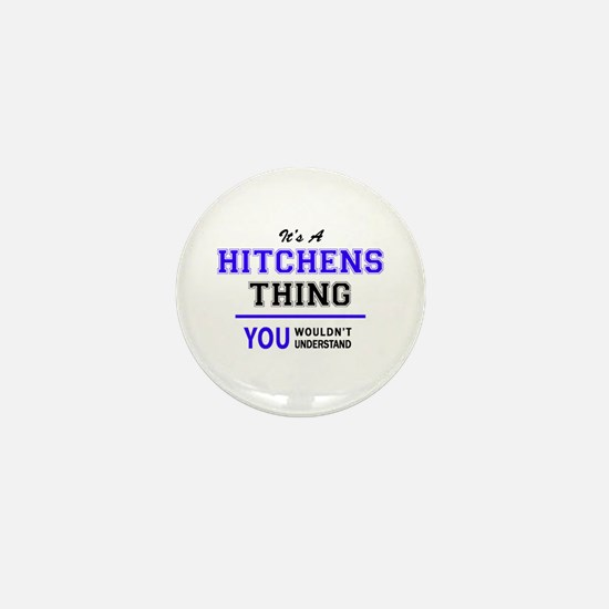 It's HITCHENS thing, you wouldn't unde Mini Button