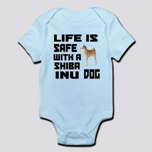 Life Is Safe With A Shiba Inu Dog Infant Bodysuit