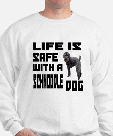 Life Is Safe With A Schnoodle Dog Desig Sweatshirt
