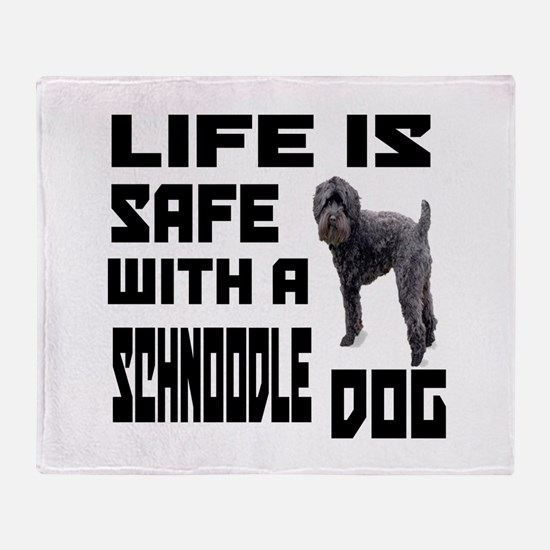 Life Is Safe With A Schnoodle Dog De Throw Blanket