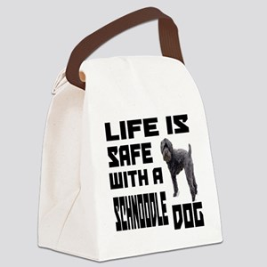 Life Is Safe With A Schnoodle Dog Canvas Lunch Bag