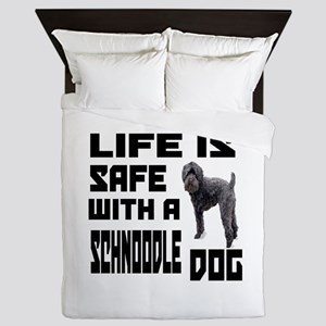 Life Is Safe With A Schnoodle Dog Desi Queen Duvet
