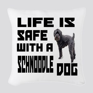 Life Is Safe With A Schnoodle Woven Throw Pillow