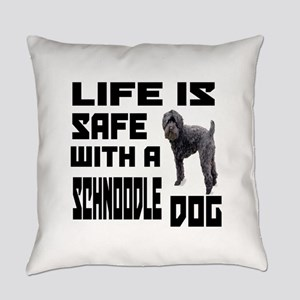 Life Is Safe With A Schnoodle Dog Everyday Pillow