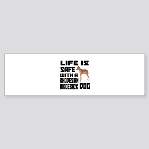 Life Is Safe With ARhodesian Ridg Sticker (Bumper)