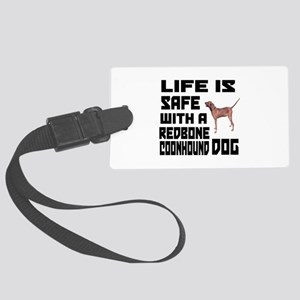 Life Is Safe With A Redbone Coon Large Luggage Tag