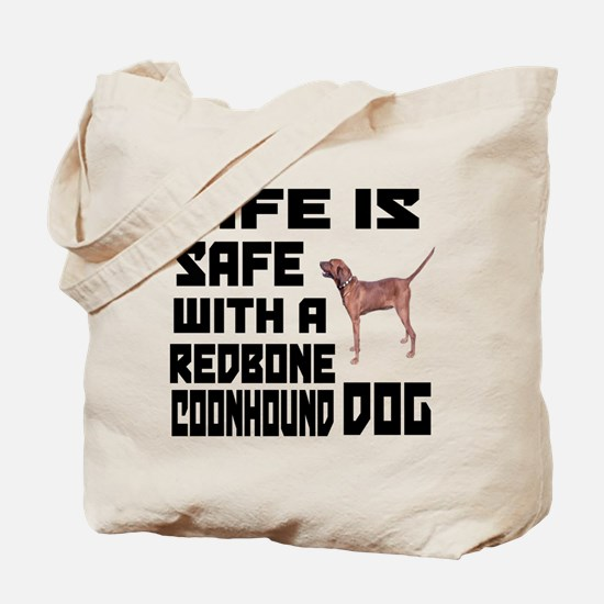 Life Is Safe With A Redbone Coonhound Dog Tote Bag