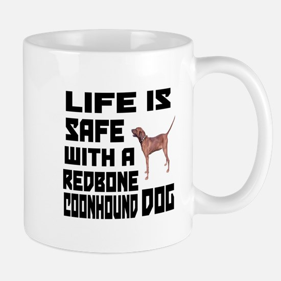 Life Is Safe With A Redbone Coonhound D Mug