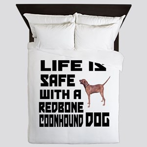 Life Is Safe With A Redbone Coonhound Queen Duvet