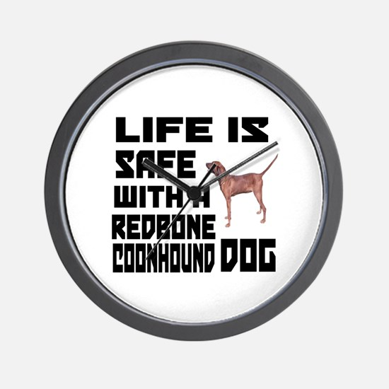 Life Is Safe With A Redbone Coonhound D Wall Clock