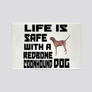Life Is Safe With A Redbone Coonh Rectangle Magnet