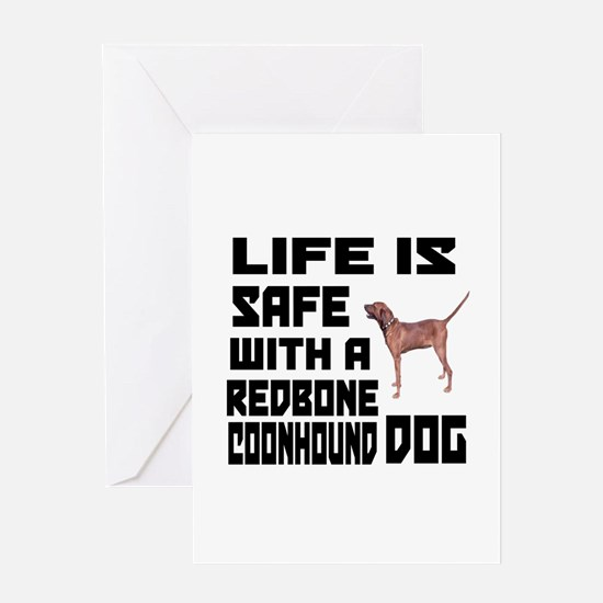 Life Is Safe With A Redbone Coonhoun Greeting Card