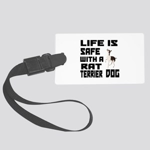 Life Is Safe With A Rat Terrier Large Luggage Tag
