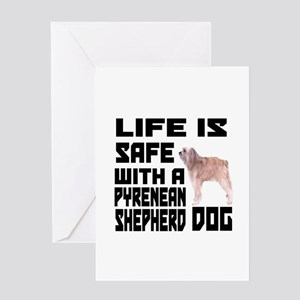 Life Is Safe With Pyrenean Shepherd Greeting Card