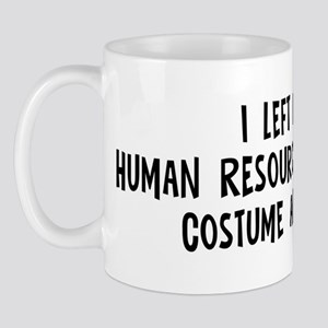 Left my Human Resources Manag Mug