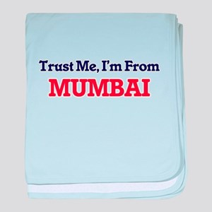 Trust Me, I'm from Mumbai India baby blanket