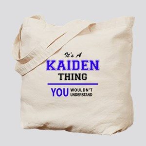 It's KAIDEN thing, you wouldn't understan Tote Bag
