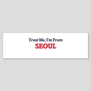 Trust Me, I'm from Seoul South Kore Bumper Sticker