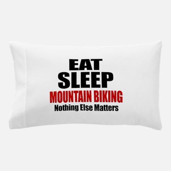 Eat Sleep Mountain Biking Pillow Case